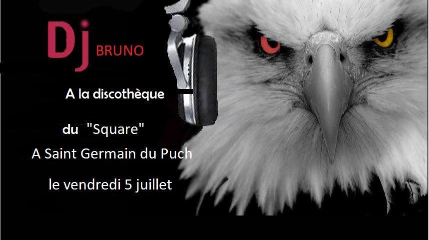 DJ Bruno au Square le Vendredi 5 Juin 2019